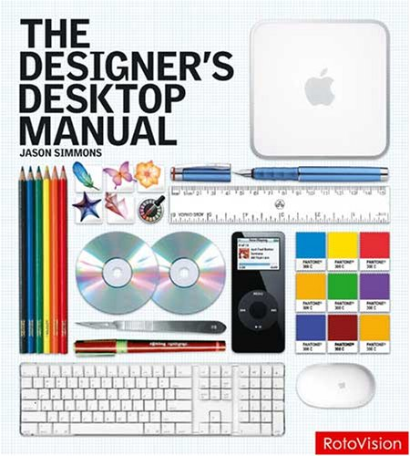 The Designer's Desktop Manual 9781600610172