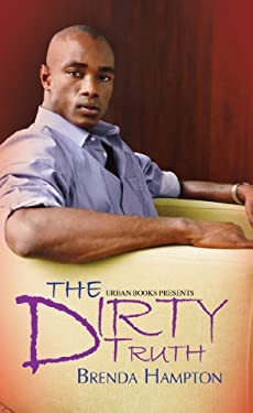 The Dirty Truth 9781601623096