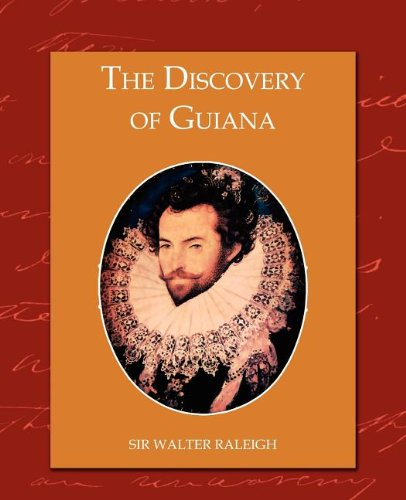The Discovery of Guiana 9781605973777