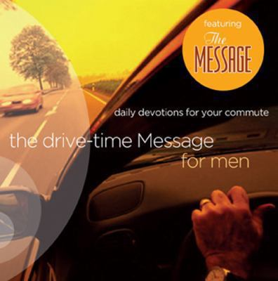 The Drive-Time Message for Men: Daily Devotions for Your Commute: Volume 1 9781600060717