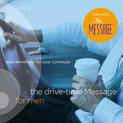 The Drive-Time Message for Men, Volume 2: Daily Devotions for Your Commute 9781600061424