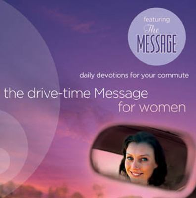 The Drive-Time Message for Women 1: Daily Devotions for Your Commute 9781600060724