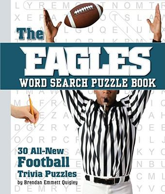 The Eagles Word Search Puzzle Book: 30 All-New Football Trivia Puzzles 9781604331912