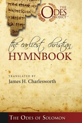 The Earliest Christian Hymnbook: The Odes of Solomon 9781606086469