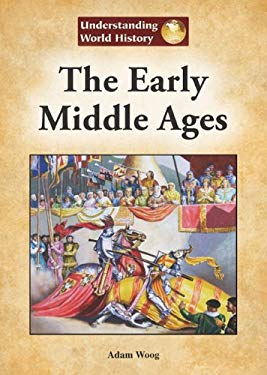 The Early Middle Ages 9781601521514