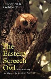 Eastern Screech Owl: Life History, Ecology, and Behavior in the Suburbs and Countryside