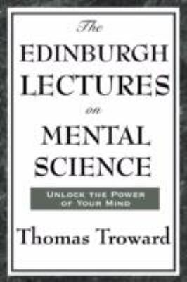 The Edinburgh Lectures on Mental Science 9781604593358