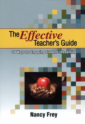 The Effective Teacher's Guide: 50 Ways for Engaging Students in Learning 9781606234280