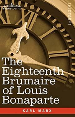 The Eighteenth Brumaire of Louis Bonaparte 9781605203591