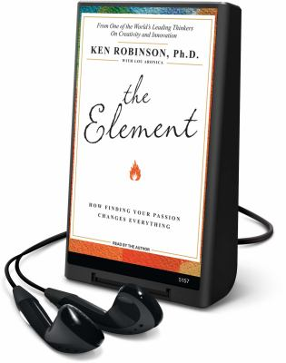 The Element: How Finding Your Passion Changes Everything [With Earbuds] 9781607758242