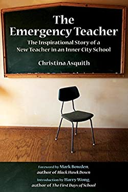 The Emergency Teacher: The Inspirational Story of a New Teacher in an Inner-City School 9781602391932