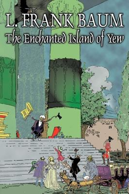 The Enchanted Island of Yew 9781603126724