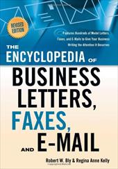 The Encyclopedia of Business Letters, Faxes, and Emails: Features Hundreds of Model Letters, Faxes, and E-Mails to Give Your Busin