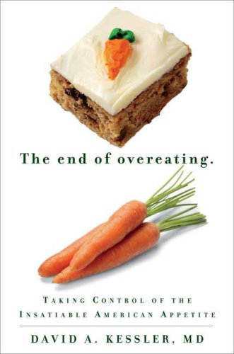 The End of Overeating: Taking Control of the Insatiable American Appetite 9781605297859