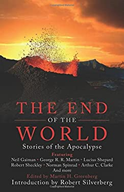 The End of the World: Stories of the Apocalypse 9781602399679