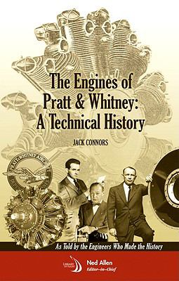 The Engines of Pratt & Whitney: A Technical History 9781600867118