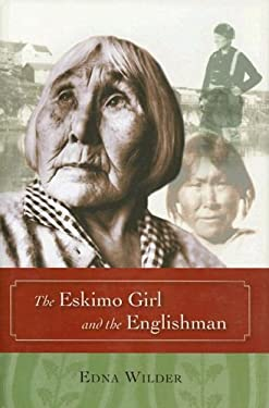 The Eskimo Girl and the Englishman 9781602230163