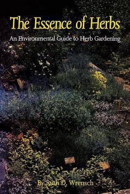 The Essence of Herbs: An Environmental Guide to Herb Gardening 9781604733990