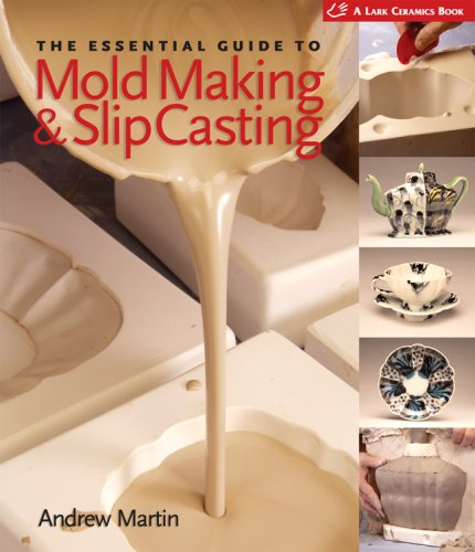 The Essential Guide to Mold Making & Slip Casting 9781600590771