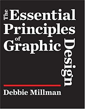 The Essential Principles of Graphic Design 9781600610479