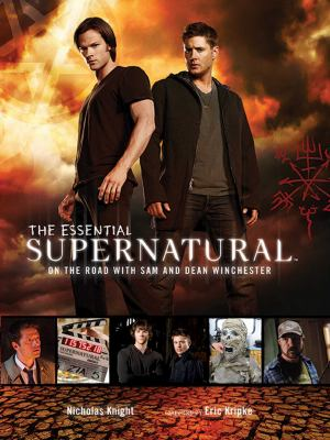 The Essential Supernatural: On the Road with Sam and Dean Winchester 9781608871452