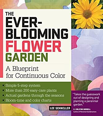 The Ever-Blooming Flower Garden: A Blueprint for Continuous Color 9781603421393