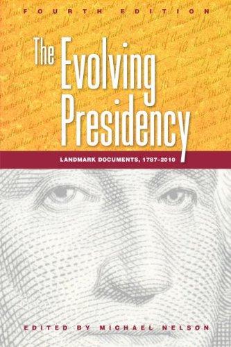 The Evolving Presidency: Landmark Documents, 1787-2010 9781608716845