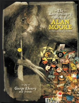 The Extraordinary Works of Alan Moore: Indispensable Edition 9781605490090