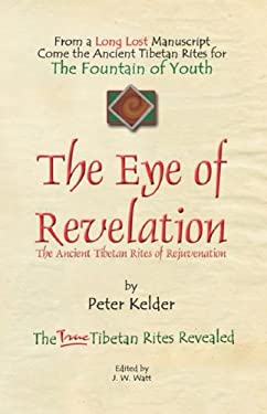 The Eye of Revelation Peter Kelder and J. W. Watt