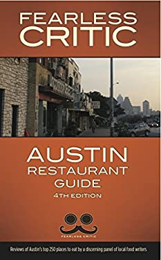 Fearless Critic Austin Restaurant Guide 9781608160686