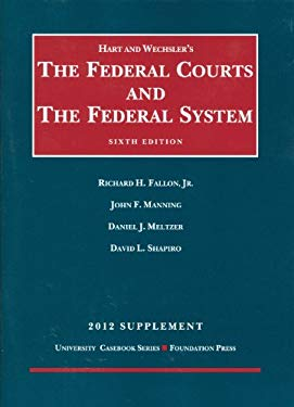 The Federal Courts and the Federal System, 6th, 2012 Supplement 9781609301408