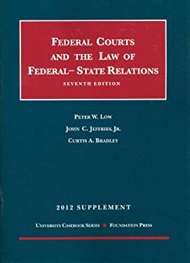 The Federal Courts and the Law of Federal-State Relations, 7th, 2012 Supplement 9781609301491