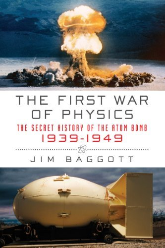 The First War of Physics: The Secret History of the Atom Bomb, 1939-1949 9781605981970