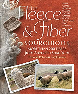 The Fleece and Fiber Sourcebook: More Than 200 Fibers, from Animal to Spun Yarn 9781603427111