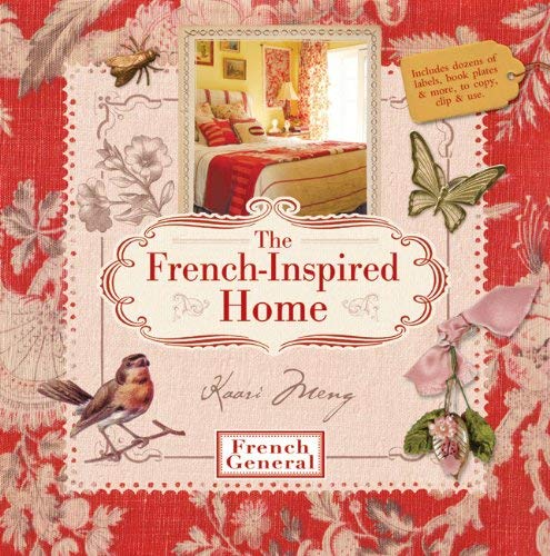 The French-Inspired Home, with French General 9781600596773