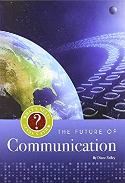 The Future of Communication 9781608182213