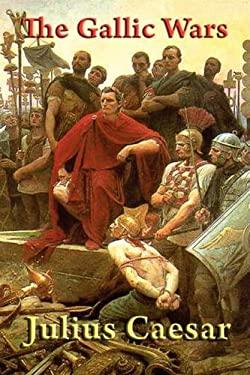 The Gallic Wars 9781604597622