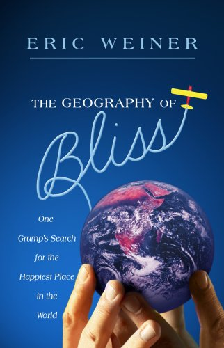 The Geography of Bliss: One Grump's Search for the Happiest Places in the World 9781602852136