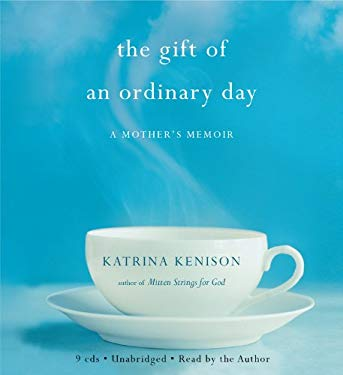 The Gift of an Ordinary Day: A Mother's Memoir 9781600247330