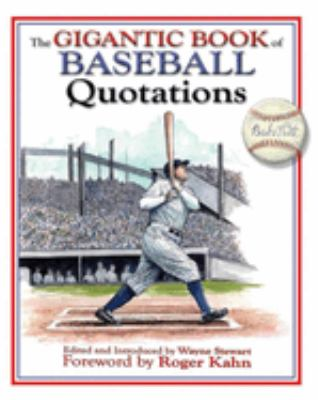 The Gigantic Book of Baseball Quotations 9781602390720