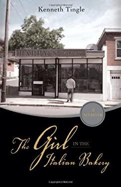 The Girl in the Italian Bakery 9781604629934