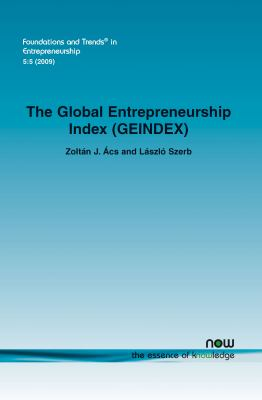 The Global Entrepreneurship Index (Geindex) 9781601982469