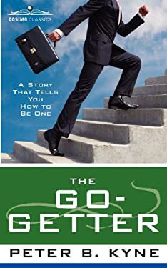 The Go-Getter: A Story That Tells You How to Be One 9781602061477