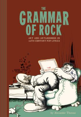 The Grammar of Rock: Art and Artlessness 9781606996164