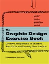 The Graphic Design Exercise Book: Creative Briefs to Enhance Your Skills and Develop Your Portfolio 7369198