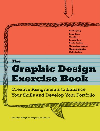 The Graphic Design Exercise Book: Creative Briefs to Enhance Your Skills and Develop Your Portfolio 9781600614637