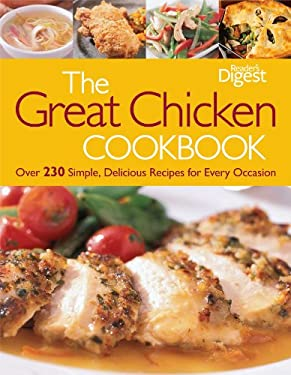 The Great Chicken Cookbook: Over 230 Simple, Delicious Recipes for Every Occasion 9781606523339