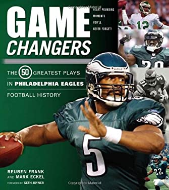 The Greatest Plays in Philadelphia Eagles Football History 9781600782749