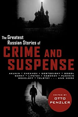 The Greatest Russian Stories of Crime and Suspense 9781605982663
