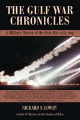 The Gulf War Chronicles: A Military History of the First War with Iraq 9781605280066